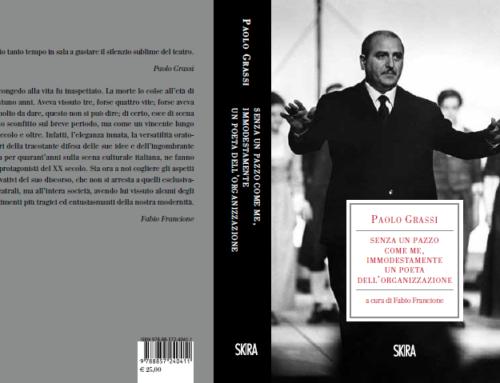 A Cremona la presentazione del volume: Paolo Grassi. Senza un pazzo come me, immodestamente un poeta dell'organizzazione